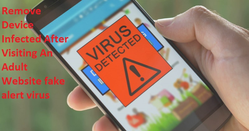 Device Infected After Visiting An Adult Website fake alert